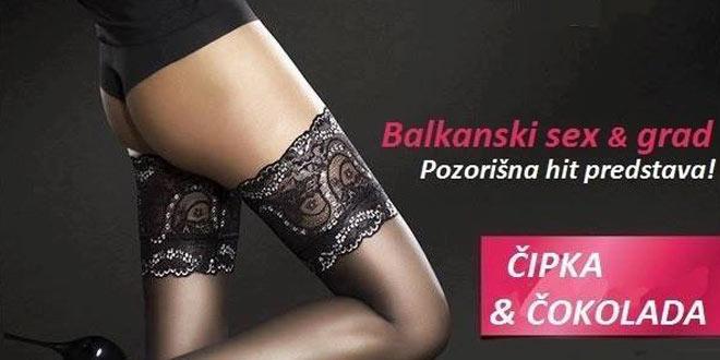 """Ne propustite hit predstavu """"Balkanski sex i grad – Čipka i čokolada"""" u zaječarskom pozorištu"""