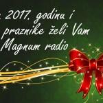 Srećnu 2017. želi Vam Magnum radio