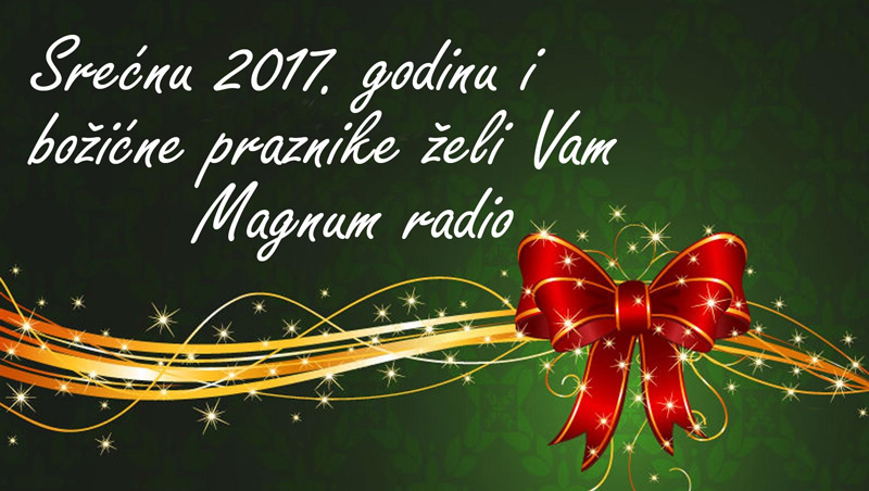 Photo of Srećnu 2017. želi Vam Magnum radio
