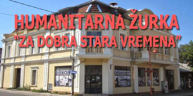 """Humanitarna žurka """"Dobra stara vremena"""" u subotu, 30. septembra u Zaječaru"""