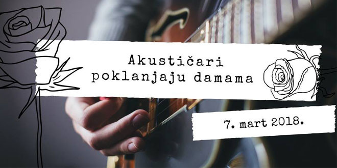 U susret Danu žena veče akustične muzike u Omladinskom centru -Prikupljen novac od ulaznica za porodicu Zdravković