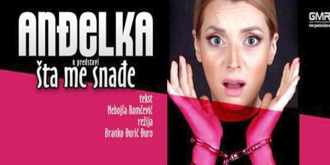 """Monodrama Anđelke Prpić """"ŠTA ME SNAĐE"""" 20. aprila u Boru"""