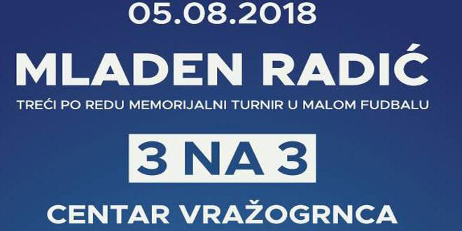 """Memorijalni turnir u malom fudbalu """"Mladen Radić"""" 5. avgusta u Vražogrncu"""