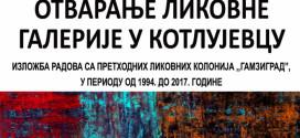 Otvaranje likovne galerije 18. jula u Kotlujevcu