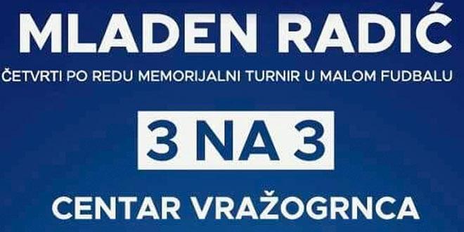 """Memorijalni turnir u malom fudbalu """"Mladen Radić"""" u Vražogrncu"""